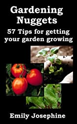 Gardening Nuggets: 57 Tips For Getting Your Garden Growing (English Edition)