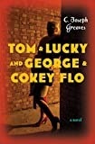 Tom & Lucky (and George & Cokey Flo)
