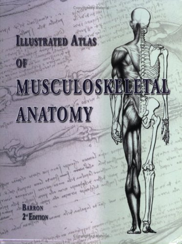 Illustrated Atlas of Musculoskeletal Anatomy, 2nd Edition
