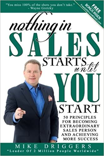 4cde9a96d11 Nothing in Sales Starts Until You Start  50 Principles for Becoming  Extraordinary Sales Person and Achieving More Success Paperback – Import