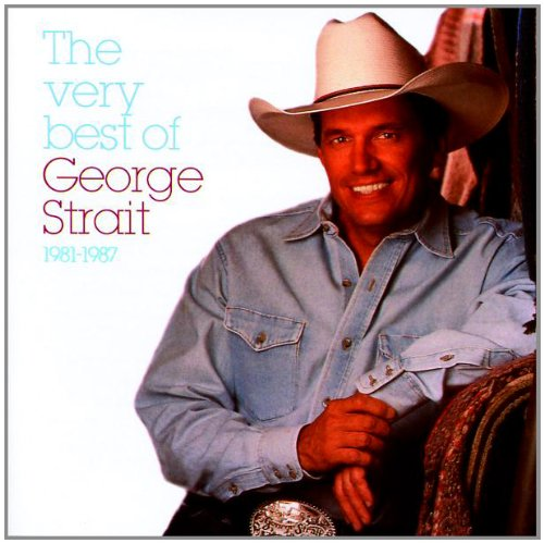 Very Best of George Strait, 1981 - 1987 by Strait, George