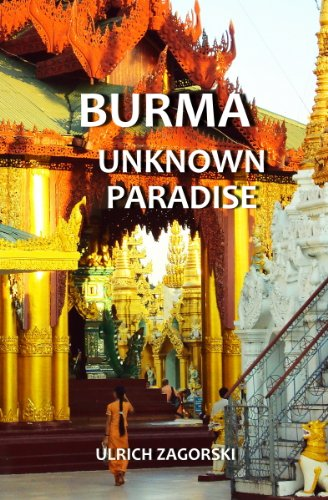 BURMA - UNKNOWN PARADISE