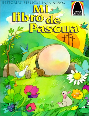 Libros Arco: Mi libro de Pascua (Arch Books: My Happy Easter Book) (Spanish Edition) pdf