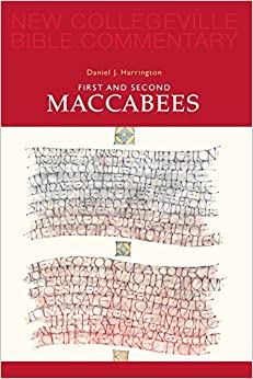 First and Second Maccabees (NEW COLLEGEVILLE BIBLE COMMENTARY: OLD TESTAMENT)