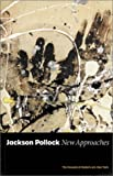 img - for Jackson Pollock: New Approaches book / textbook / text book