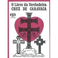 Livro Da Verdadeira Cruz De Caravaca, O