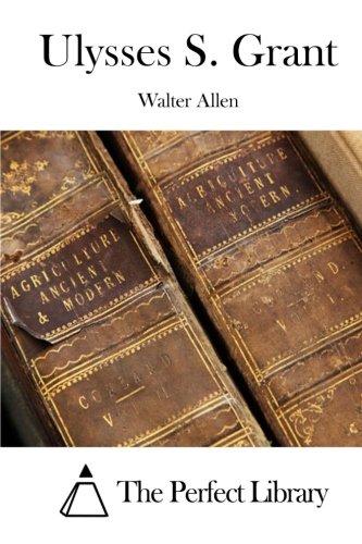 Download Ulysses S. Grant (Perfect Library) pdf epub