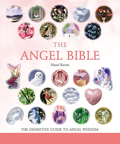 The Angel Bible: The Definitive Guide to Angel Wisdom (Mind Body Spirit Bibles)