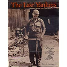 The Last Yankees: Folkways in Eastern Vermont and the Border Country