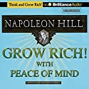 Grow Rich! With Peace of Mind Audiobook by Napoleon Hill Narrated by Fred Stella