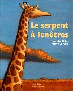"""Afficher """"Le Serpent à fenêtres"""""""