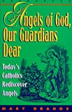 Angels of God, Our Guardians Dear, Mary Drahos, 0892839252