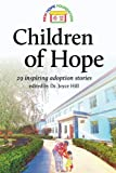img - for Children of Hope: 29 inspiring adoption stories edited by Dr Joyce Hill book / textbook / text book