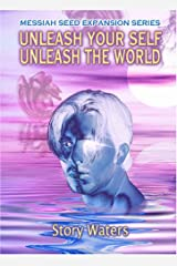 Unleash Your Self. Unleash the World. Audio CD