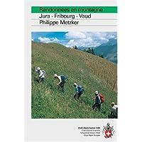 Randonnées en montagne : Jura - Fribourgeoises - Vaudoises