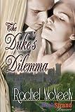 The Duke's Dilemma, Rachel McNeely, 1606013564