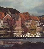 A Concise Historical Atlas of Pennsylvania 9780877226727