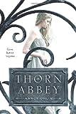 Thorn Abbey, Nancy Ohlin, 1442464860