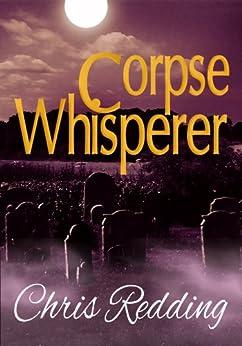 Corpse Whisperer by [Redding, Chris]