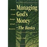Managing God's money: The basics : become a good manager of God's resources