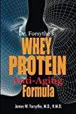 img - for Dr. Forsythe's Whey Protein Anti-Aging Formula book / textbook / text book