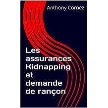 Les assurances Kidnapping et demande de rançon (French Edition)