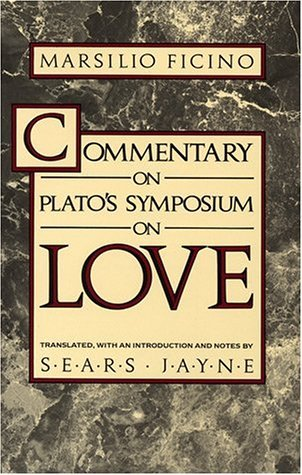 Commentary on Plato's Symposium on Love by Marsilio Ficino (1983-04-01)