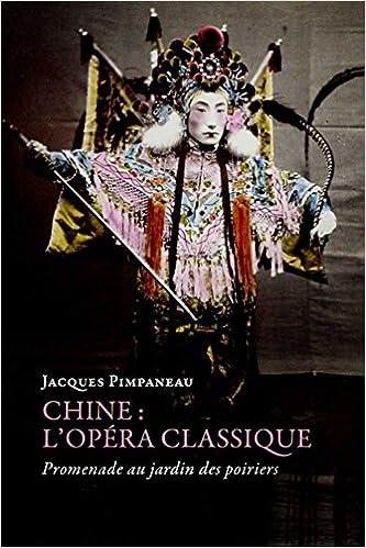 Lire un Chine: L'opéra classique: Promenade au jardin des poiriers epub, pdf