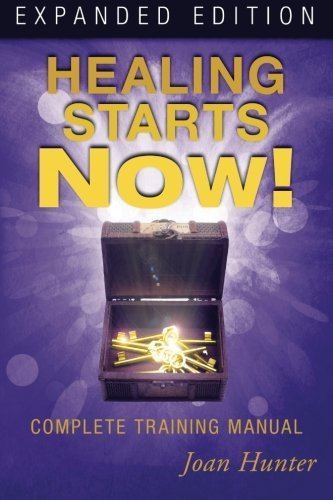 Healing Starts Now! Expanded Edition Complete Training Manual [Hunter, Joan] (Tapa Blanda)
