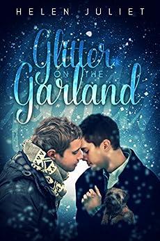Glitter on the Garland by [Juliet, Helen]