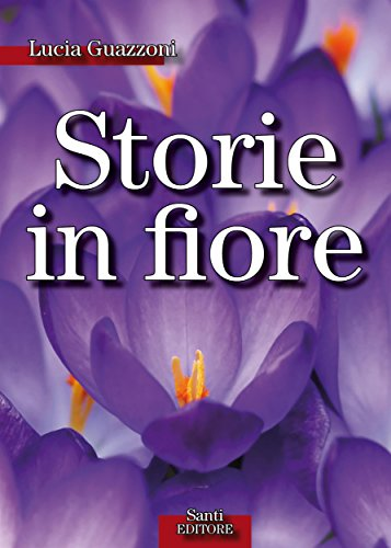 - Storie in fiore (Italian Edition)