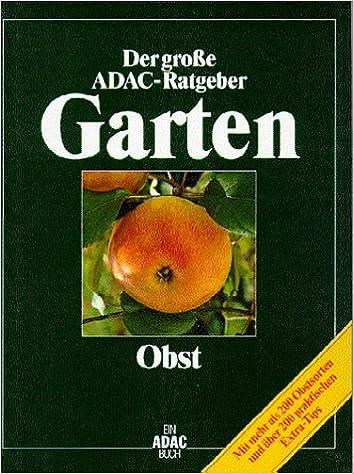 Ratgeber Garten adac der große adac ratgeber garten obst amazon de hagen
