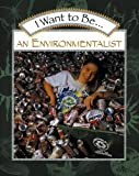 I Want to Be an Environmentalist, Stephanie Maze and Catherine O. Grace, 0152019391