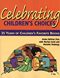 Celebrating Children's Choices : 25 Years of Children's Favorite Books, Post, Arden Ruth and Scott, Marilyn, 0872072762