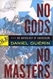 No Gods, No Masters: An Anthology of Anarchism