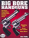 Big-Bore Handguns, John Taffin, 0873494636