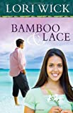 Bamboo and Lace, Lori Wick, 0736927387