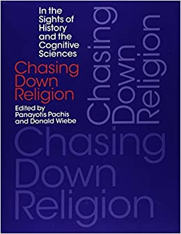 Book Chasing Down Religion: In the Sights of History and the Cognitive Sciences by Panayotis Pachis (2014-12-01)