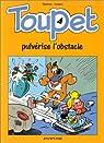 Toupet, tome 4 : Toupet pulvérise l'obstacle par Blesteau