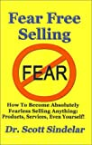 Fear-Free Selling, Scott Sindelar and Scott Sindelar, 1929072937