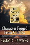 Character Forged from Conflict, Gary D. Preston, 1556619731