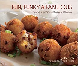 Fun, Funky and Fabulous: New Orleans' Casual Restaurant Recipes by Benson, Jyl (January 20, 2015)