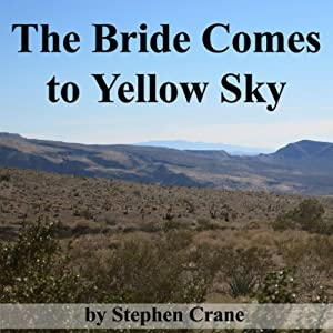 the bride comes to yellow sky essay The bride comes to yellow sky owner he pointed out to her the dazzling fittings of the coach, and in truth her eyes opened wider as she contemplated the sea-green figured velvet, the.