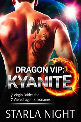 Dragon VIP: Kyanite (7 Virgin Brides for 7 Weredragon Billionaires Book 5)