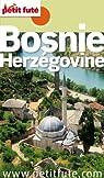 Bosnie Herzégovine par Le Petit Futé