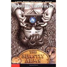 The Beastly Arms by Patrick Jennings (2003-10-01)