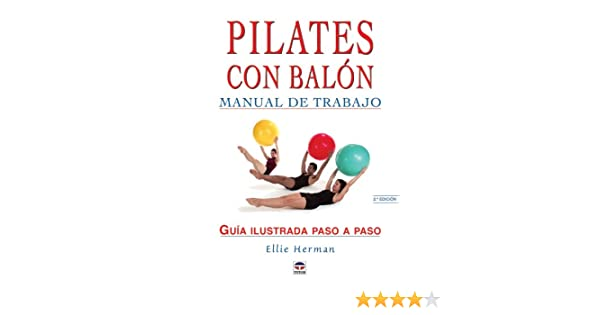 Pilates con balón : manual de trabajo: Amazon.es: Herman, Ellie ...