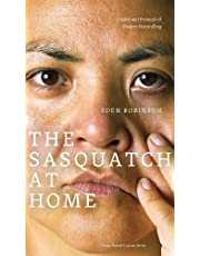 The Sasquatch at Home: Traditional Protocols & Modern Storytelling