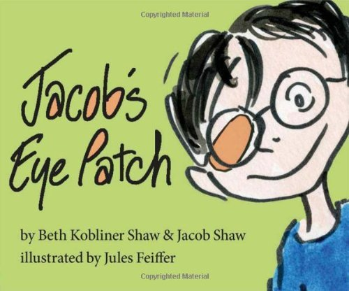 Jacob's Eye Patch by Beth Kobliner Shaw (24-Sep-2013) Hardcover