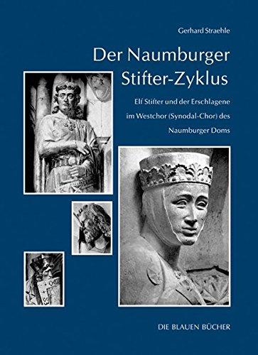 Der Naumburger Stifter-Zyklus.: Elf  Stifter und der Erschlagene im Westchor (Synodal-Chor) des Naumburger  Doms.